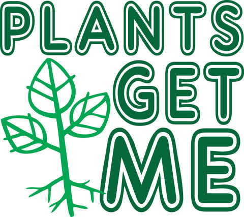 Plants Get Me Sticker