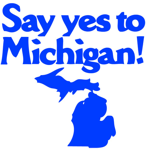 Say Yes To Michigan Sticker