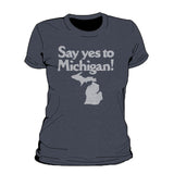 Say Yes To Michigan Women's T-Shirt