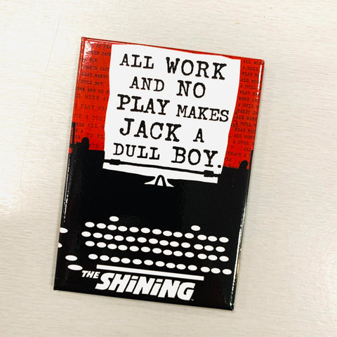 The Shining All Work Magnet