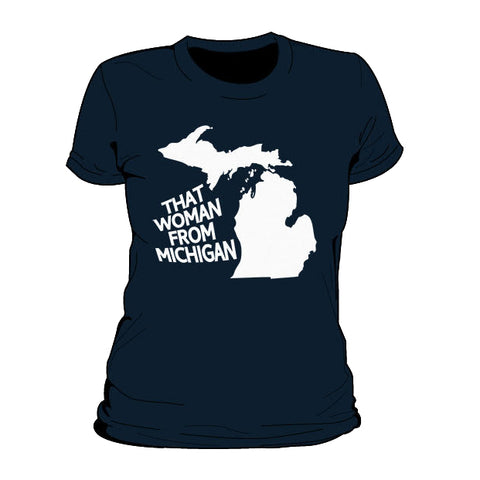 That Woman From Michigan Women's T-Shirt