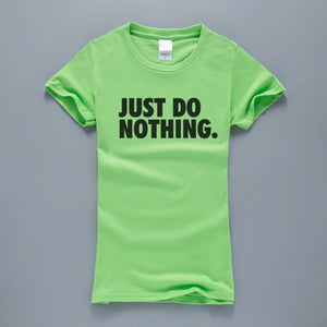 Just Do Nothing T Shirts
