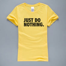 Load image into Gallery viewer, Just Do Nothing T Shirts