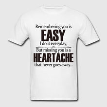 Load image into Gallery viewer, Remembering You is EASY Missy T Shirt