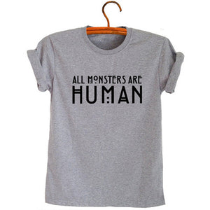 All Monsters Are Human Unisex Tees