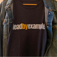 Load image into Gallery viewer, Leadership begins when you lead by example. Nichole's Nuggets t-shirts