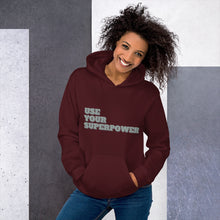 "Load image into Gallery viewer, ""Use Your Superpower"" unisex hoodie"