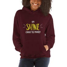 "Load image into Gallery viewer, ""My Shine Cannot Be Dimmed"" unisex hoodie"