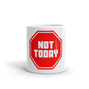"""Not Today"" Mug"