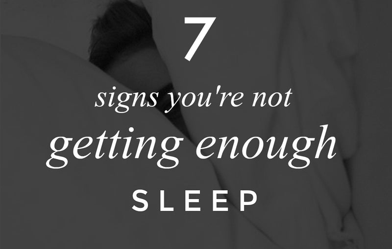 7 Signs You're Not Getting Enough Sleep - Babe Label - Wellness