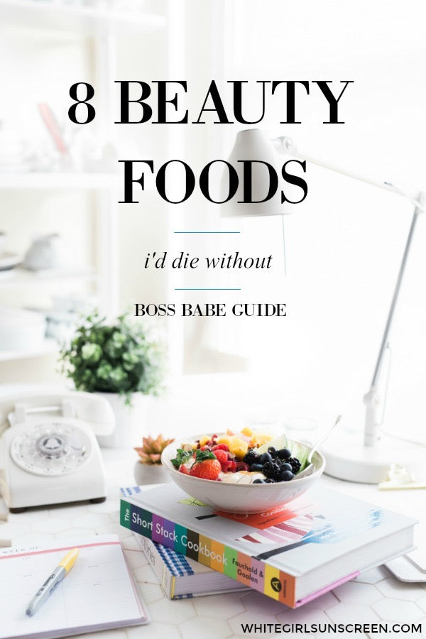8 BEAUTY FOODS I'D LITERALLY DIE WITHOUT