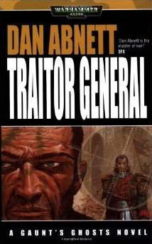 Warhammer 40,000: Traitor General (Gaunt's Ghosts Novels)