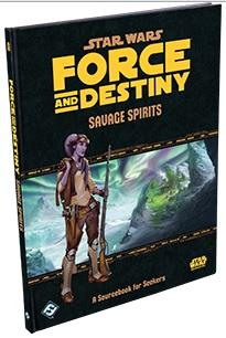 Star Wars: Force and Destiny Savage Spirits
