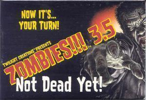 Zombies!!! 3.5 Not Dead Yet! ON SALE