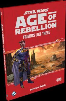 Star Wars: Age of Rebellion Friends Like These