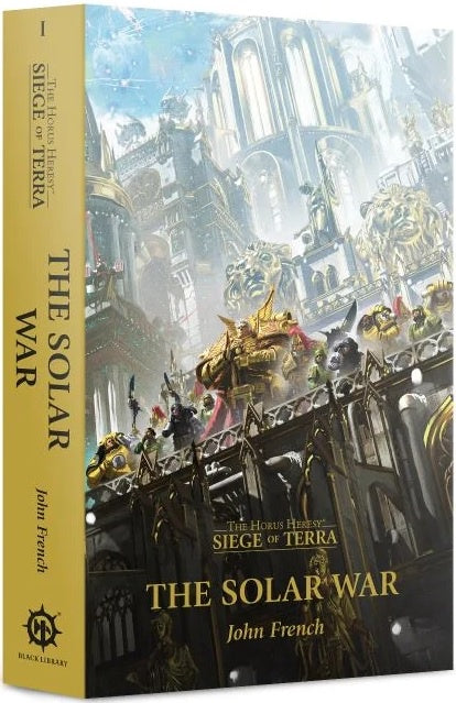 Horus Heresy Siege of Terra The Solar War: Book 1 (Paperback)