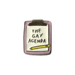 GAY AGENDA ENAMEL PIN