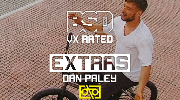 Dan Paley VX Rated Extras