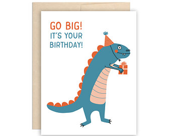Go Big Dinosaur Birthday Card - Greeting Card - Growing Co. Kids Eco Store
