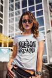 Keep On Dreaming Shirt Women T Shirt Women T-shirt