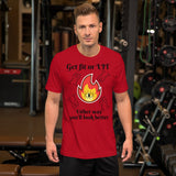 Get fit or lit Short-Sleeve Unisex T-Shirt