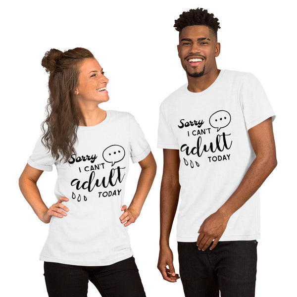 Sorry I Can't adult today Short-Sleeve Unisex T-Shirt