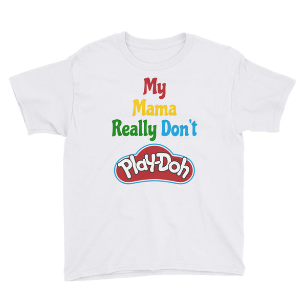 My mama don't play-doh Youth Short Sleeve T-Shirt