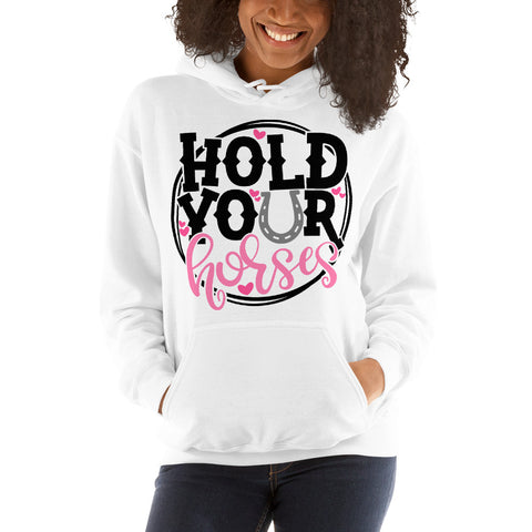 hold your horses Unisex Hoodie