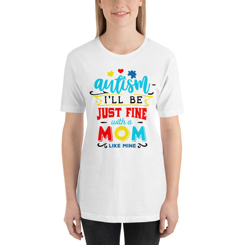 Autism mom I'll be fine Short-Sleeve Unisex T-Shirt