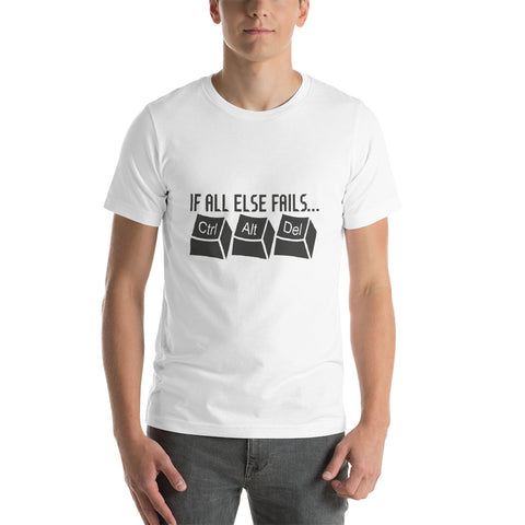 if all else fails Short-Sleeve Unisex T-Shirt