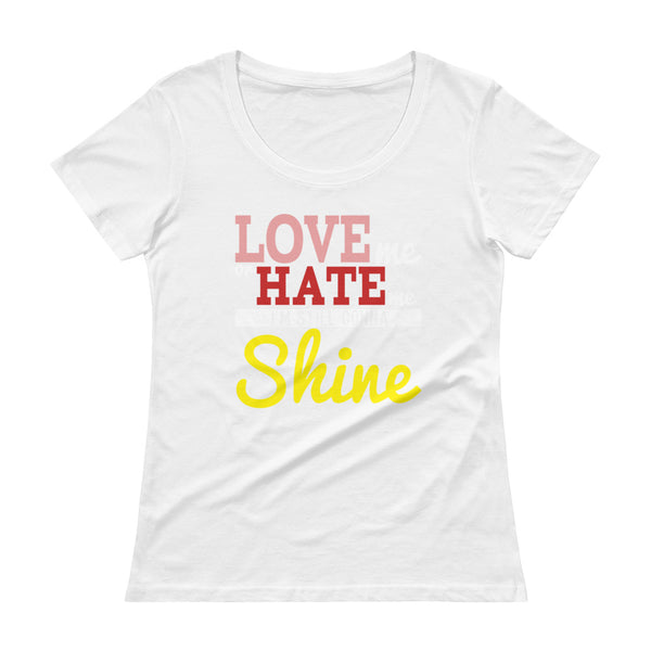 Love Hate Shine Ladies' Scoopneck T-Shirt