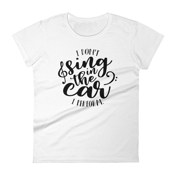 Singing in the car Women's short sleeve t-shirt