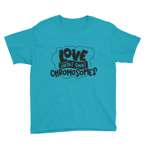 Love doesn't count chromosomes Youth Short Sleeve T-Shirt