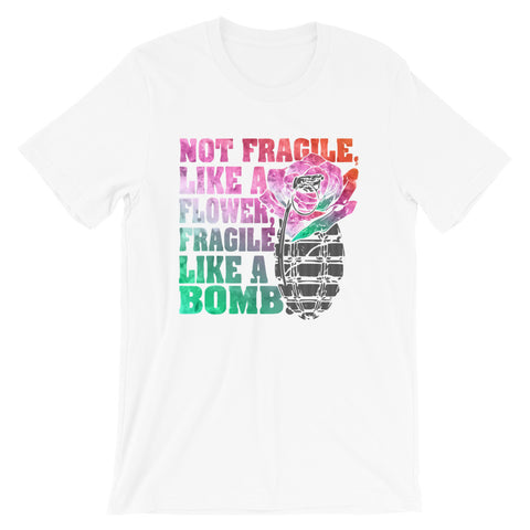 Fragile like a bomb Short-Sleeve Unisex T-Shirt