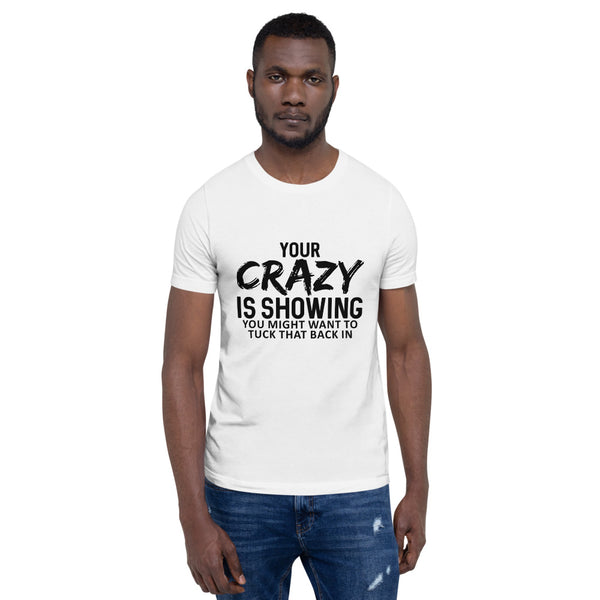 Crazy is showing Short-Sleeve Unisex T-Shirt