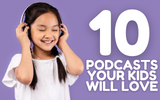 10 Podcasts Your Kids Will Love