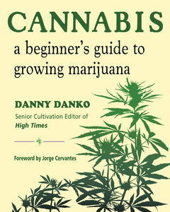"Danny Danko:  Cultivation Text Book (""Cannabis- A beginner's guide to growing marijuana"")"