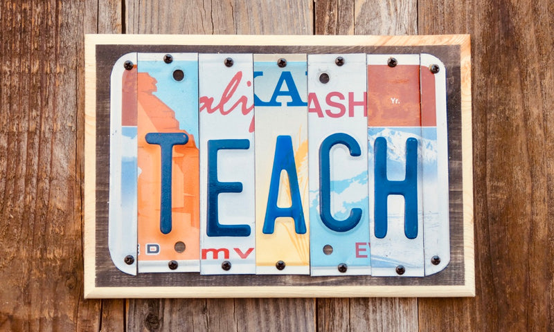Teach License Plate Sign repurposed from license plates