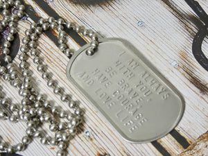 Dog Tag Necklace, I am always with you Quote