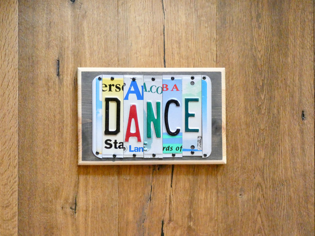 DANCE Sign Made with Repurposed License Plates