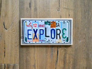 EXPLORE Sign made with repurposed License Plates