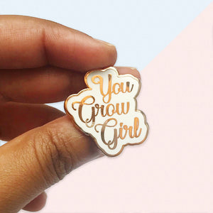 You Grow Girl Enamel Pin