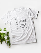 Load image into Gallery viewer, Plant Mom T-Shirt
