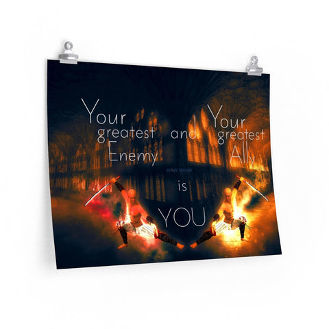 """Your Greatest Enemy and Your Greatest Ally is You"" Premium Matte horizontal posters"