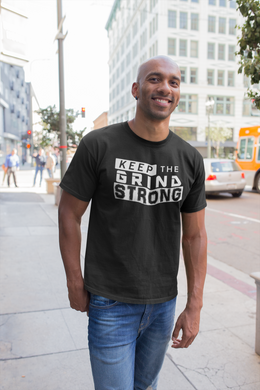 Keep The Grind Strong v1 (Men Tee)