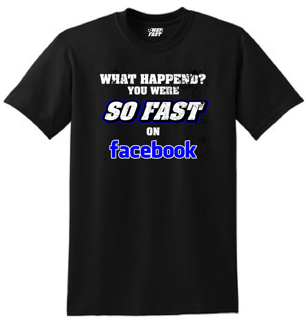 You Were so Fast on Facebook