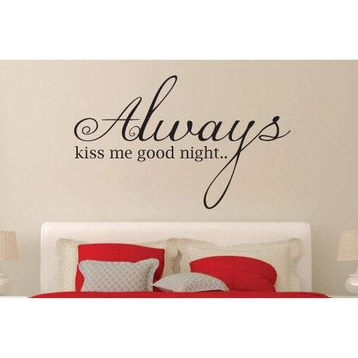 Always Kiss Me Goodnight Wall Art Sticker Quote - Vinyl Wall Decal Design For Home Decor UK. Mural, Wallpaper, Gift Christmas Gift
