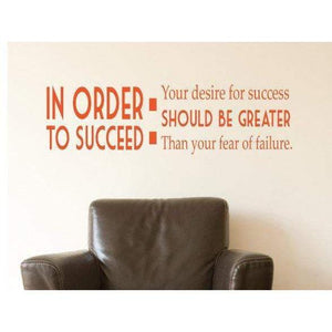 In Order To Succeed Motivational Wall Sticker Quote For Home/Office Christmas Gift-QuoteMyWall
