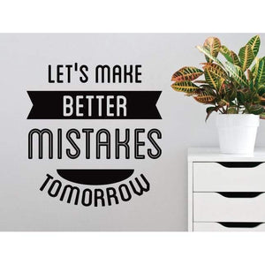 Inspirational Wall Decal Quote Let's Make Better MistakesTomorrow Wall Sticker Christmas Gift