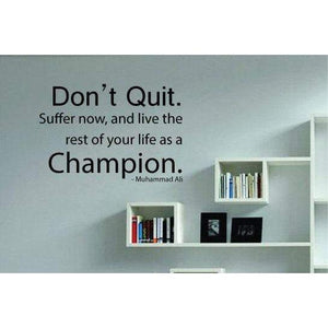 Muhammad Ali Motivational Wall Sticker Quote - Wall Art Decal - Don't Quit Champion Christmas Gift